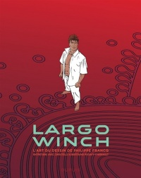 Largo Winch : l'art du dessin de Philippe Francq