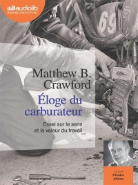 Vignette du livre Éloge du carburateur  CD mp3  (8h03) - Matthew b. Crawford