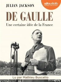 De Gaulle : une certaine idée de la France 4 CD mp3 (40h48) - Julian Jackson