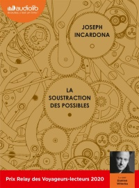 Vignette du livre La soustraction des possibles  2 CD mp3 (12h07)