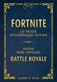 Vignette du livre Fortnite: le guide stratégique ultime : guide non officiel Battle