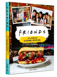 Friends : le livre de cuisine officiel - Amanda Yee