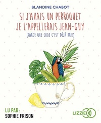 Vignette du livre Si j'avais un perroquet je l'appellerais Jean-Guy...CD mp3