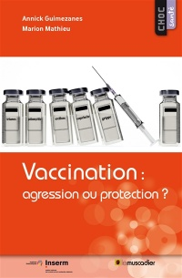 Vignette du livre Vaccination: agression ou protection ?