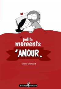Petits moments d'amour - Catana Chetwynd