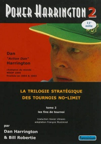 Vignette du livre Poker Harrington : la trilogie stratégique des tournois no-limit: - Dan Harrington, Bill Robertie