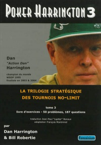 Vignette du livre Poker Harrington : la trilogie stratégique des tournois no-limit - Dan Harrington, Bill Robertie