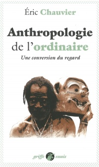 Vignette du livre Anthropologie de l'ordinaire : une conversion du regard