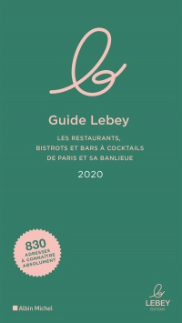 Vignette du livre Guide Lebey 2020: les restaurants, bistrots et bars à cocktails
