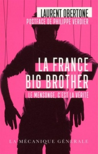 La France Big Brother: le mensonge, c'est la vérité : document, Philippe Verdier