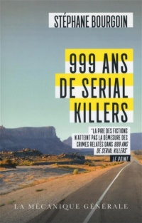 Vignette du livre 999 ans de Serial Killers : document