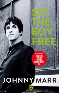 Vignette du livre Set the Boy Free - Johnny Marr